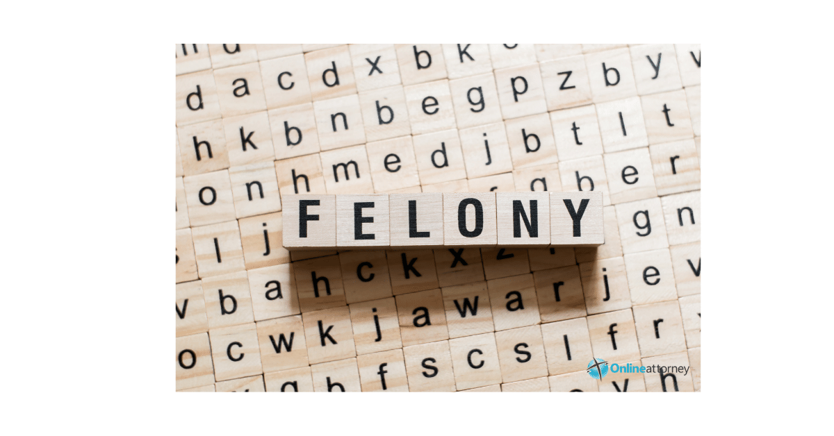 Is D a Felony- A quick view with all necessary guidelines
